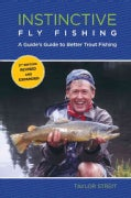 Instinctive Fly Fishing: A Guide's Guide to Better Trout Fishing (Paperback)