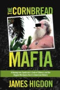 The Cornbread Mafia: A Homegrown Syndicate's Code of Silence and the Biggest Marijuana Bust in American History (Hardcover)