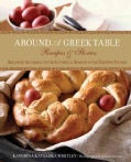 Around A Greek Table: Recipes & Stories Arranged According to the Liturgical Seasons of the Eastern Church (Paperback)