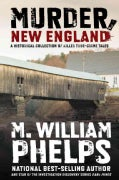 Murder, New England: A Historical Collection of Killer True-Crime Tales (Paperback)