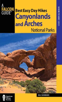 Falcon Guide Best Easy Day Hikes Canyonlands and Arches National Parks (Paperback)