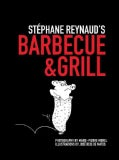 Stephane Reynaud's Barbecue & Grill (Paperback)