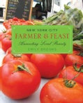 New York City Farmer & Feast: Harvesting Local Bounty (Paperback)