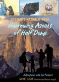 Yosemite National Park: Harrowing Ascent of Half Dome (Paperback)