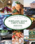 Portland, Maine Chef's Table: Extraordinary Recipes from Casco Bay (Hardcover)