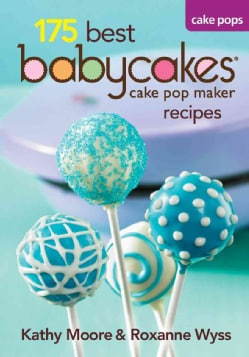 175 Best Babycakes Cake Pops Recipes (Paperback)