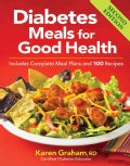 Diabetes Meals for Good Health: Includes Complete Meal Plans and 100 Recipes (Paperback)