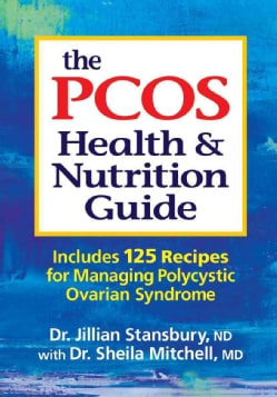 The PCOS Health & Nutrition Guide: Includes 125 Recipes for Managing Polycystic Ovarian Syndrome (Paperback)