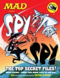 Spy Vs. Spy: The Top Secret Files! (Paperback)