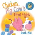Chicken, Pig, Cow's First Fight (Hardcover)