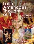Latin Americans Thought of It: Amazing Innovations (Hardcover)