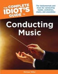 The Complete Idiot's Guide to Conducting Music (Paperback)
