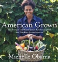 American Grown: The Story of the White House Kitchen Garden and Gardens Across America (Hardcover)