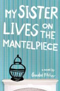 My Sister Lives on the Mantelpiece (Hardcover)