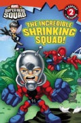 The Incredible Shrinking Squad! (Paperback)