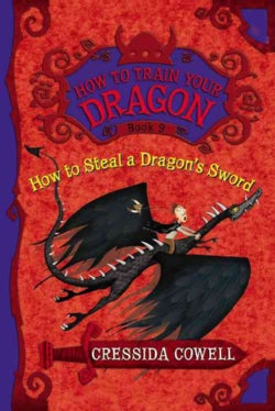 How to Steal a Dragon's Sword: The Heroic Misadventures of Hiccup the Viking (Hardcover)