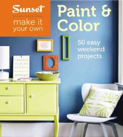 Paint & Color: 50 Easy Weekend Projects (Paperback)
