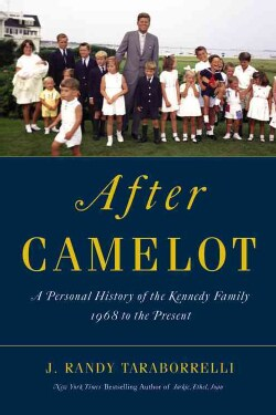 After Camelot: A Personal History of the Kennedy Family, 1968 to the Present (Hardcover)