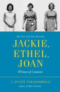 Jackie, Ethel, Joan: The Women of Camelot (Paperback)