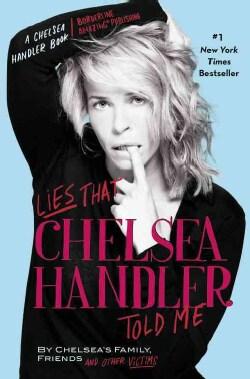 Lies That Chelsea Handler Told Me (Paperback)