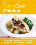 Quick Cook Chicken: Every Dish, Three Ways - You Choose! 30 Minutes / 20 Minutes / 10 Minutes (Paperback)