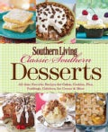 Classic Southern Desserts: All-Time Favorite Recipes for Cakes, Cookies, Pies, Puddings, Cobblers, Ice Cream and ... (Paperback)