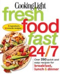 Cooking Light Fresh Food Fast 24/7: 5 Ingredient, 15 Minute Recipes (Paperback)