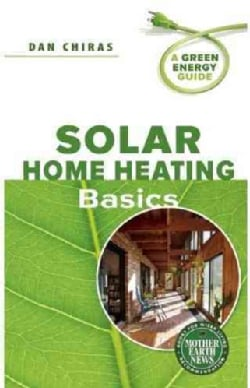 Solar Home Heating Basics (Paperback)