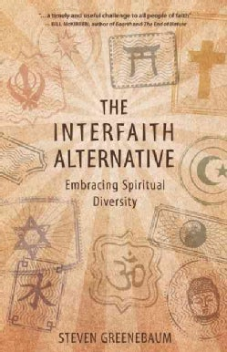 The Interfaith Alternative: Embracing Spiritual Diversity (Paperback)