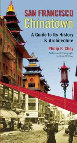 San Francisco Chinatown: A Guide to Its History and Architecture (Paperback)