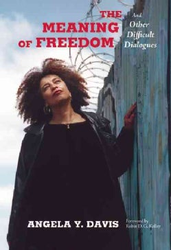 The Meaning of Freedom: And Other Difficult Dialogues (Paperback)