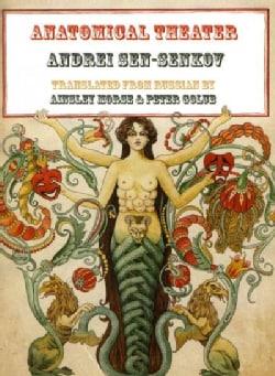 Anatomical Theater: Selected Poems of Andrei Sen-senkov (Paperback)