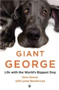 Giant George: Life With the World's Biggest Dog (Hardcover)