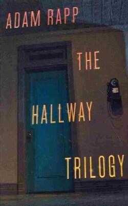 The Hallway Trilogy: Includes Rose Paraffin Nursing (Paperback)