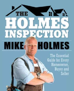 The Holmes Inspection: Everything You Need to Know Before You Buy or Sell Your Home (Paperback)