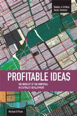 Profitable Ideas: The Ideology of the Individual in Capitalist Development (Paperback)