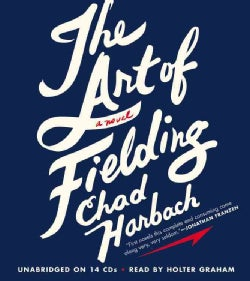 The Art of Fielding: A Novel (CD-Audio)