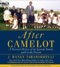 After Camelot: A Personal History of the Kennedy Family: 1968 to the Present (CD-Audio)