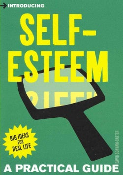 Introducing Self-Esteem: A Practical Guide (Paperback)