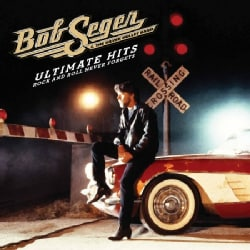 Bob & The Silver Bullet Band Seger - Ultimate Hits: Rock And Roll Never Forgets