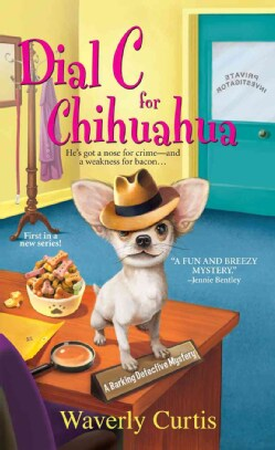 Dial C for Chihuahua (Paperback)