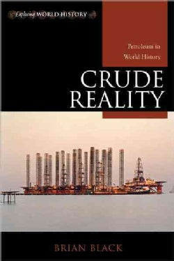 Crude Reality: Petroleum in World History (Hardcover)