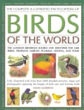The Complete Illustrated Encyclopedia of Birds of the World: The Ultimate Reference Source and Identifier for 160... (Hardcover)