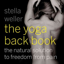 The Yoga Back Book: The Natural Solution to Freedom from Pain (Paperback)