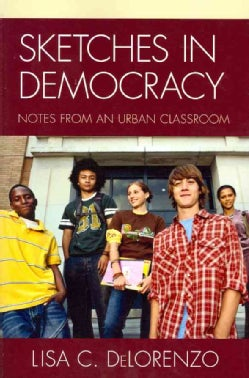 Sketches in Democracy: Notes from an Urban Classroom (Paperback)