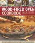 Wood-Fired Oven Cookbook: 70 recipes for incredible stone-baked pizzas and breads, roasts, cakes and desserts, al... (Hardcover)
