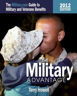 The Military Advantage: The Military.com Guide to Military and Veteran's Benefits (Paperback)