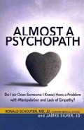 Almost a Psychopath: Do I (or Does Someone I Know) Have a Problem with Manipulation and Lack of Empathy? (Paperback)