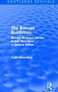 The Entropy Exhibition: Michael Moorcock and the British 'New Wave' in Science Fiction (Paperback)