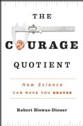 The Courage Quotient: How Science Can Make You Braver (Hardcover)